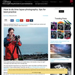 How to do time lapse photography: tips for best practice