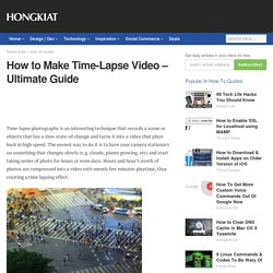 How to Make Time-lapse Video - Ultimate Guide