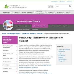 Pesäpuu ry: lapsilähtöisen työskentelyn välineet - Lastensuojelun käsikirja - THL