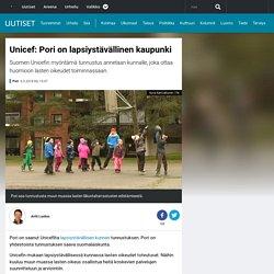 Unicef: Pori on lapsiystävällinen kaupunki