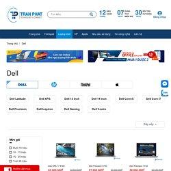 Laptop Dell Uy Tín Giá Rẻ, Trả Góp 0%