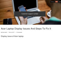 Acer Laptop Display Issues And Steps To Fix It