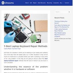 5 Best Laptop Keyboard Repair Methods