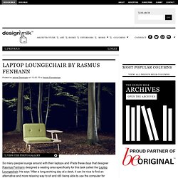 Laptop Loungechair by Rasmus Fenhann