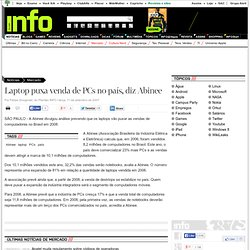 INFO Online - Laptop puxa venda de PCs no país, diz Abinee - (11