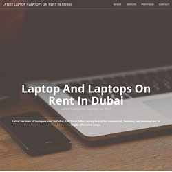 Laptop on Rental - Laptop Rent - Rent Laptops Online Dubai
