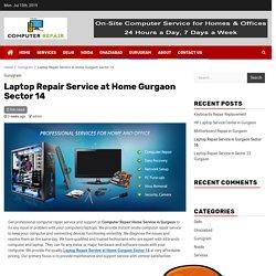 Laptop Repair Service at Home Gurgaon Sector 14