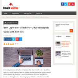 Best Laptop for Teachers - 2020 Top Notch Guide with Reviews