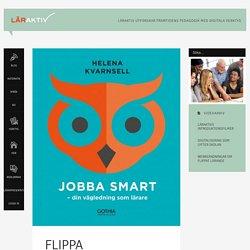 Läraktiv - FLIPPA KLASSRUMMET OCH/ELLER JOBBA SMART