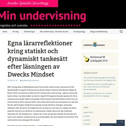 Egna lärarreflektioner kring statiskt och dynamiskt tankesätt efter läsningen av Dwecks Mindset