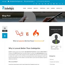 Why is Laravel Better Than CodeIgniter