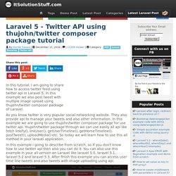 Laravel 5 - Twitter API using thujohn/twitter composer package tutorial