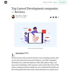 Top Laravel Development companies — Reviews - Ruby Yadav - Medium