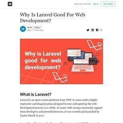 Why Is Laravel Good For Web Development? - Mohit - Medium