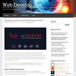 What Makes Laravel The Best PHP Framework In 2017? « Web Develop Aid