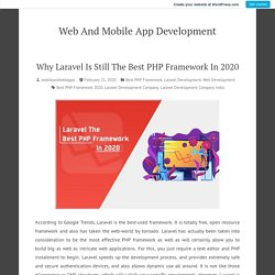 Why Laravel Is Still The Best PHP Framework In 2020 – Web And Mobile App Development