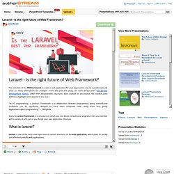Laravel - is the Right Future of Web Framework?