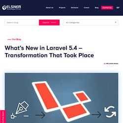What's New in Laravel 5.4 - Transformation that took place