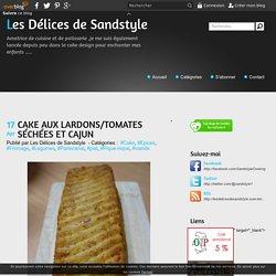 CAKE AUX LARDONS/TOMATES SÉCHÉES ET CAJUN - Les Délices de Sandstyle