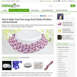 How to Make Your Own Large Pearl Choker Necklace with Seed Beads