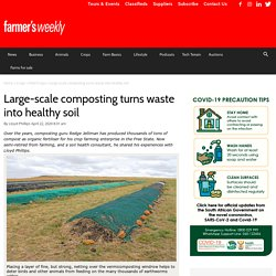 Large-scale composting turns waste into healthy soil