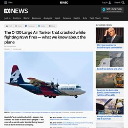 The C-130 Large Air Tanker that crashed while fighting NSW fires — what we know about the plane