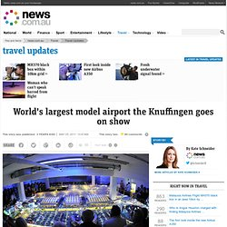 World's largest model airport the Knuffingen goes on show