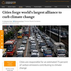 Cities forge world's largest alliance to curb climate change