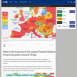 Largest Football Stadium Capacity in Europe (Map)