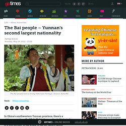 The Bai people – Yunnan's second largest nationality