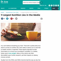 11 Largest Nutrition Lies in the Media (#6 Caused a Dietary Disaster)