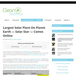 Largest Solar Plant On Planet Earth — Solar Star — Comes Online