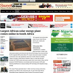Largest African solar energy plant comes online in South Africa - SweetCrudeReports