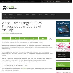 Video: The 5 Largest Cities Throughout the Course of History