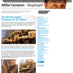 The World's Largest Treehouse for $7 million!