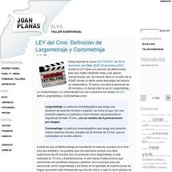 LEY del Cine: Definición de Largometraje y Cortometraje