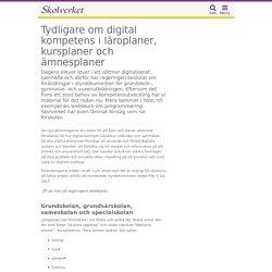Tydligare om digital kompetens i läroplaner, kursplaner och ämnesplaner