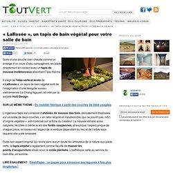 «LaRosée», le tapis végétal pour salles de bain – Toutvert
