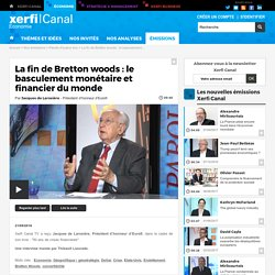 Jacques de Larosière, Eurofi - La fin de Bretton woods : le basculement monétaire et financier du monde - Parole d'auteur éco