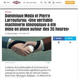 Dominique Méda et Pierre Larrouturou: «Une véritable machinerie idéologique a été miseen place autourdes35 heures»