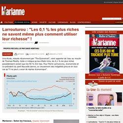 """Larrouturou : """"Les 0,1 % les plus riches ne savent même plus comment utiliser leur richesse"""" !"""