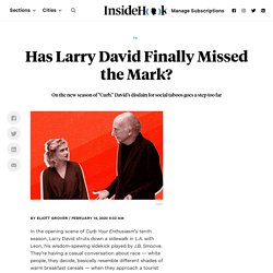 Larry David Misses the Mark on Season 10 of Curb Your Enthusiasm