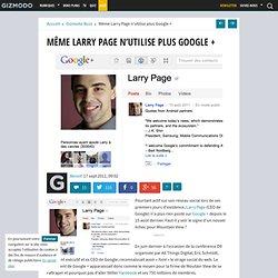 Même Larry Page n'utilise plus Google +
