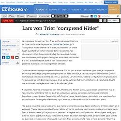 Lars von Trier ''comprend Hitler''