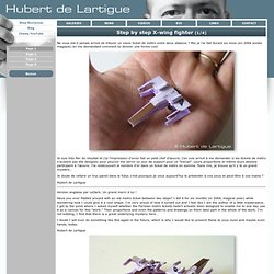 Hubert de Lartigue - Tutoriaux - Step by step X-wing fighter 1/4