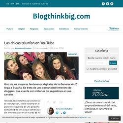 Las chicas triunfan en YouTube