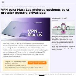 Las Mejores 3 VPN Macbook y Mac OS de 2021