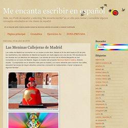 Me encanta escribir en español: Las Meninas Callejeras de Madrid