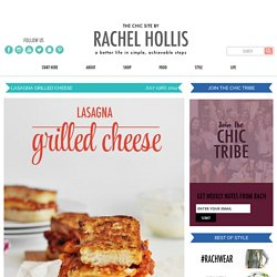 Lasagna Grilled Cheese - The Chic Site
