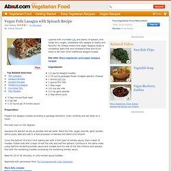 Vegetarian and Vegan Tofu Lasagna with Spinach Recipe - A low-fat and dairy-free lasagne recipe